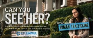DHS Blue Campaign - Recognize Human Trafficking