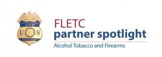The Bureau of Alcohol, Tobacco, Firearms and Explosives (ATF) National Academy